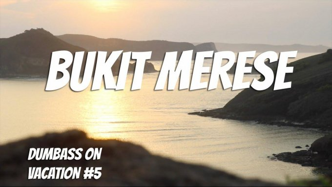 DUMBASS ON VACATION - TERSESAT DI BUKIT MERESE
