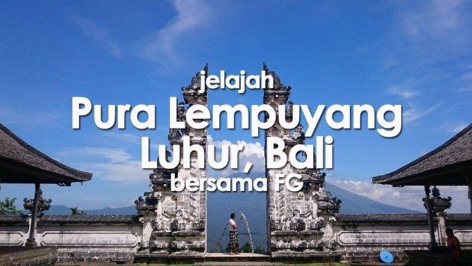 Jelajah Pura Lempuyang Luhur, Bali